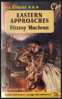Fitzroy Maclean's Eastern Approaches - a tale of derring-do in wartime Yugoslavia